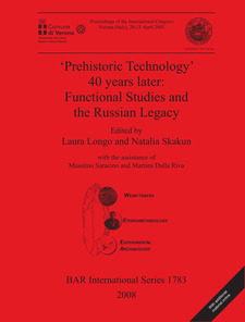 Cover image for 'Prehistoric Technology' 40 years later: Functional Studies and the Russian Legacy: Proceedings of the International Congress Verona (Italy) 20-23 April 2005