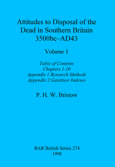 Cover image for Attitudes to Disposal of the Dead in Southern Britain 3500bc-AD43, Volumes 1 - 3