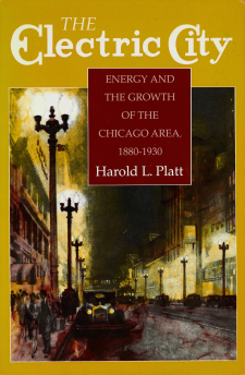 Cover image for The Electric City: Energy and the Growth of the Chicago Area, 1880-1930