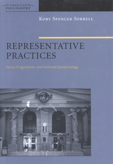 Cover image for Representative practices: Peirce, pragmatism, and feminist epistemology