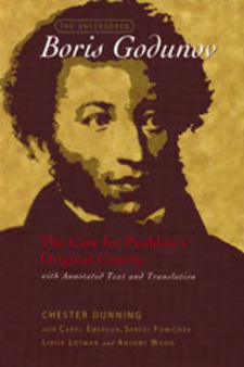 Cover image for The uncensored Boris Godunov: the case for Pushkin's original Comedy, with annotated text and translation