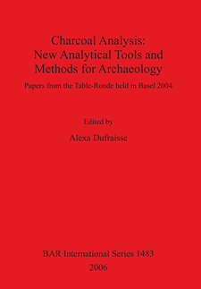 Cover image for Charcoal Analysis: New Analytical Tools and Methods for Archaeology: Papers from the Table-Ronde held in Basel 2004