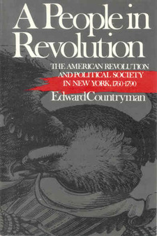 Cover for A people in revolution: the American Revolution and political society in New York, 1760-1790