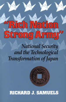 "Cover image for ""Rich nation, strong Army"": national security and the technological transformation of Japan"