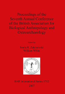 Cover image for Proceedings of the Seventh Annual Conference of the British Association for Biological Anthropology and Osteoarchaeology