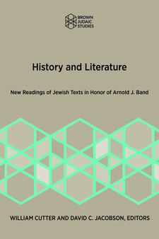 Cover image for History and Literature: New Readings of Jewish Texts in Honor of Arnold J. Band