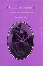Cover image for Catharine Beecher: a study in American domesticity