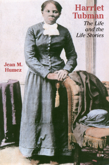Cover image for Harriet Tubman: the life and the life stories