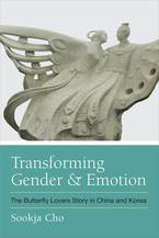 Cover image for Transforming Gender and Emotion: The Butterfly Lovers Story in China and Korea