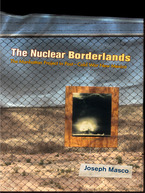 Cover image for The Nuclear Borderlands: The Manhattan Project in Post–Cold War New Mexico