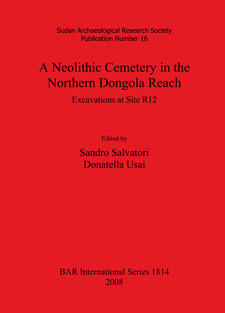 Cover image for A Neolithic Cemetery in the Northern Dongola Reach: Excavations at Site R12