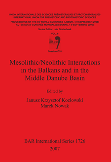 Cover image for Mesolithic/Neolithic Interactions in the Balkans and in the Middle Danube Basin: Session C18