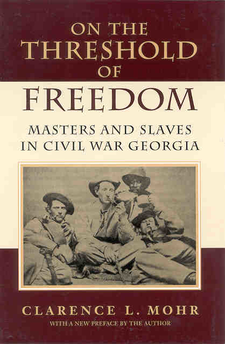 Cover image for On the threshold of freedom: masters and slaves in Civil War Georgia