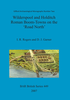 Cover image for Wilderspool and Holditch: Roman Boom-Towns on the 'Road North'