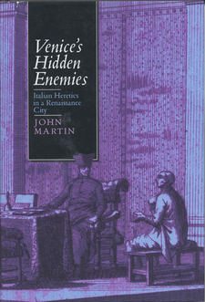 Cover image for Venice's hidden enemies: Italian heretics in a Renaissance city