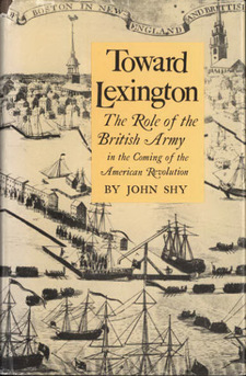 Cover for Toward Lexington: the role of the British Army in the coming of the American Revolution