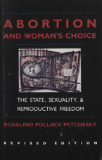 Cover image for Abortion and woman's choice: the state, sexuality, and reproductive freedom