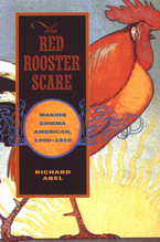 Cover image for The red rooster scare: making cinema American, 1900-1910