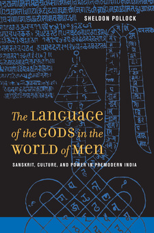 Cover image for The language of the gods in the world of men: Sanskrit, culture, and power in premodern India