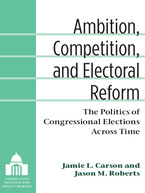Cover image for Ambition, Competition, and Electoral Reform: The Politics of Congressional Elections Across Time