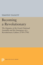 Cover image for Becoming a Revolutionary: The Deputies of the French National Assembly and the Emergence of a Revolutionary Culture, 1789-1790
