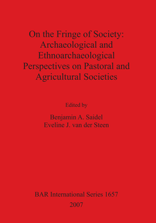 Cover image for On the Fringe of Society: Archaeological and Ethnoarchaeological Perspectives on Pastoral and Agricultural Societies