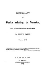 Cover image for Bibliotheca Americana: a dictionary of books relating to America, from its discovery to the present time, Vol. 17