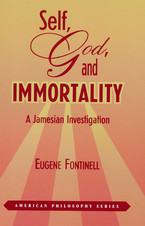 Cover image for Self, God, and immortality: a Jamesian investigation