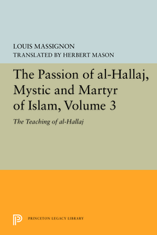 Cover image for The Passion of al-Hallāj, Mystic and Martyr of Islam, Volume 3: The Teaching of al-Hallāj