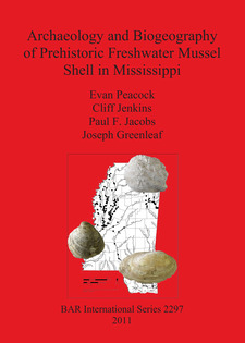 Cover image for Archaeology and Biogeography of Prehistoric Freshwater Mussel Shell in Mississippi