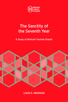 Cover image for The Sanctity of the Seventh Year: A Study of Mishnah Tractate Shebiit