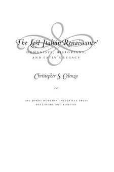 Cover image for The lost Italian Renaissance: humanists, historians, and Latin's legacy