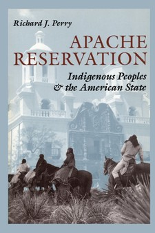Cover image for Apache reservation: indigenous peoples and the American state