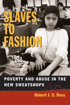 Cover image for Slaves to Fashion: Poverty and Abuse in the New Sweatshops