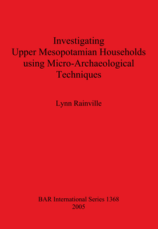 Cover image for Investigating Upper Mesopotamian Households using Micro-Archaeological Techniques