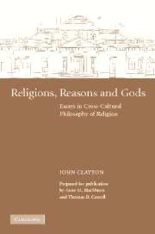 Cover image for Religions, reasons and gods: essays in cross-cultural philosophy of religion