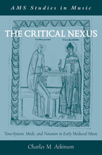 Cover image for The critical nexus: tone-system, mode, and notation in early medieval music