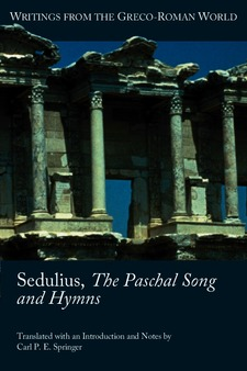 Cover image for Sedulius, the Paschal song and hymns