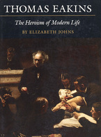 Cover image for Thomas Eakins, the heroism of modern life
