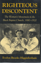 Cover image for Righteous discontent: the women's movement in the Black Baptist Church, 1880-1920