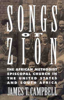 Cover for Songs of Zion: the African Methodist Episcopal Church in the United States and South Africa