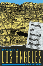 Cover image for Magnetic Los Angeles: planning the twentieth-century metropolis
