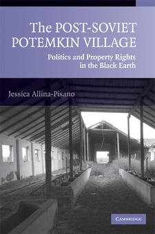 Cover image for The post-Soviet Potemkin village: politics and property rights in the black earth