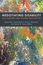 Cover image for Negotiating Disability: Disclosure and Higher Education