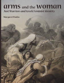 Cover image for Arms and the woman: just warriors and Greek feminist identity