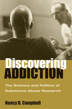 Cover image for Discovering Addiction: The Science and Politics of Substance Abuse Research