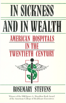 Cover image for In sickness and in wealth: American hospitals in the twentieth century