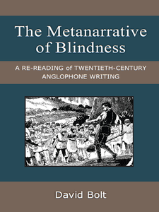 Cover image for The Metanarrative of Blindness: A Re-reading of Twentieth-Century Anglophone Writing