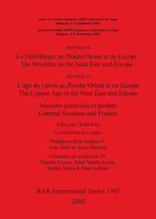 Cover image for SECTION 9 Le Néolithique au Proche Orient et en Europe / The Neolithic in the Near East and Europe, SECTION 10 L'âge du cuivre au Proche Orient et en Europe / The Copper Age in the Near East and Europe: Sessions générales et posters / General Sessions and Posters