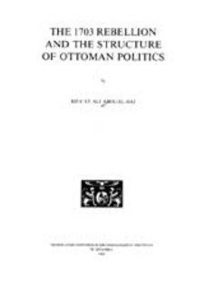 Cover image for The 1703 rebellion and the structure of Ottoman politics